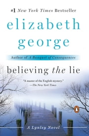 Believing the Lie - A Lynley Novel ebook by Elizabeth George