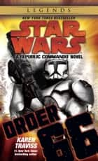 Order 66: Star Wars Legends (Republic Commando) ebook by Karen Traviss