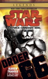 Order 66: Star Wars - A Republic Commando Novel ebook by Karen Traviss