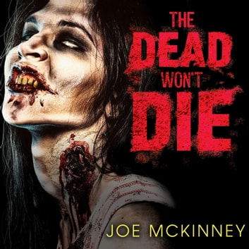 The Dead Won't Die audiobook by Joe McKinney