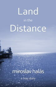Land in the Distance ebook by Miroslav Halás