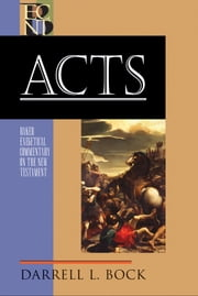 Acts (Baker Exegetical Commentary on the New Testament) ebook by Darrell L. Bock