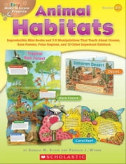 Easy Make & Learn Projects: Animal Habitats: Reproducible Mini-Books and 3-D Manipulatives That Teach About Oceans, Rain Forests, Polar Regions, and 1 ebook by Silver, Donald M.