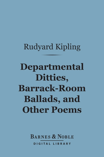 Departmental Ditties Barrack Room Ballads And Other Poems Barnes Noble Digital Library