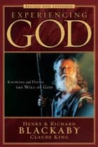 Experiencing God ebook by Henry Blackaby,Richard Blackaby,Claude King
