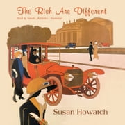 The Rich Are Different audiobook by Susan Howatch