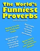 World's Funniest Proverbs ebook by