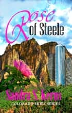 Rose of Steele ebook by Sandra S. Kerns