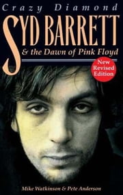 Crazy Diamond - Syd Barrett and the Dawn of Pink Floyd ebook by Mike Watkinson
