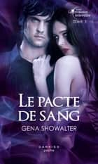 Le pacte de sang - T3 - La promesse interdite ebook by Gena Showalter