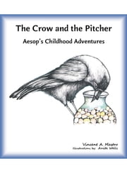 The Crow and the Pitcher ebook by Vincent A. Mastro