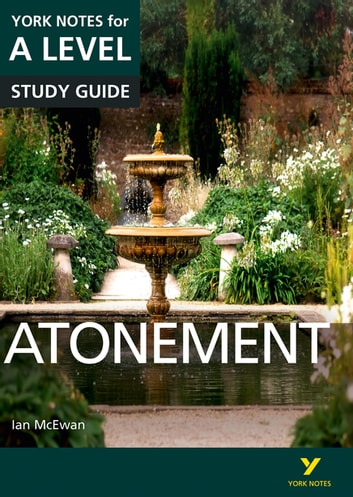 Atonement: York Notes for A-level ebook by Ms Anne Rooney,Ms Lyn Lockwood