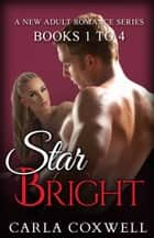 Star Bright Romance Complete Series ebook by Carla Coxwell
