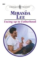 Facing Up To Fatherhood ebook by Miranda Lee