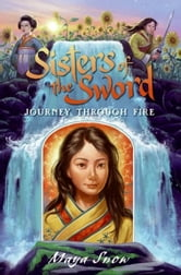 Sisters of the Sword 3: Journey Through Fire ebook by Maya Snow