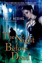 The Night Before Dead ebook by Kelly Meding