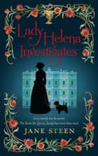 Lady Helena Investigates ebook by