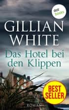 Das Hotel bei den Klippen - Roman ebook by Gillian White