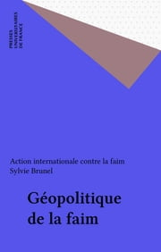 Géopolitique de la faim ebook by Action internationale contre la faim,Sylvie Brunel