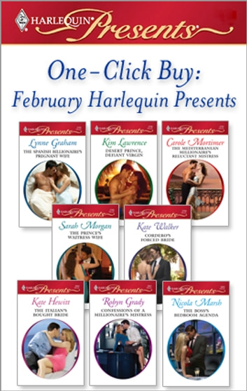 One-Click Buy: February 2009 Harlequin Presents - An Anthology ebook by Lynne Graham,Kim Lawrence,Carole Mortimer,Sarah Morgan,Kate Walker,Kate Hewitt,Robyn Grady,Nicola Marsh