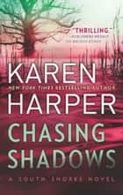Chasing Shadows (South Shores, Book 1) ebook by Karen Harper