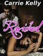 Ravished: Bound by the Billionaire Part 2 ebook by Carrie Kelly