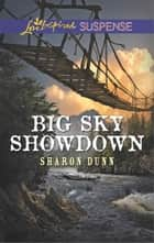 Big Sky Showdown - Faith in the Face of Crime ebook by Sharon Dunn