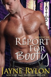 Report For Booty - A Midnight Ink Story ebook by Jayne Rylon