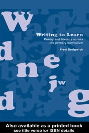Writing to Learn ebook by Sedgwick, Fred