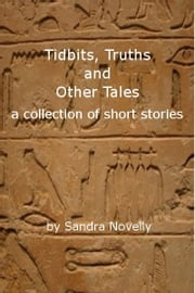Tidbits, Truths and Taller Tales ebook by Sandra Novelly