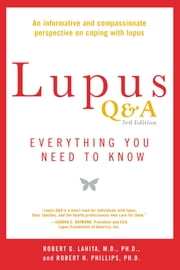Lupus Q&A Revised and Updated, 3rd edition - Everything You Need to Know ebook by Robert G. Lahita,Robert H. Phillips