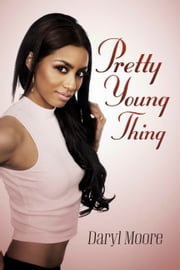 Pretty Young Thing ebook by Daryl Moore