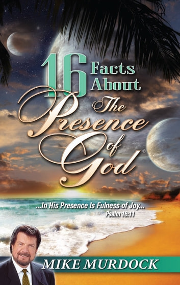 16 Facts About The Presence Of God ebook by Mike Murdock