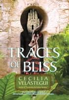 Traces of Bliss ebook by Cecilia Velástegui