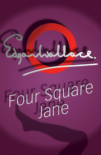 Four Square Jane ebook by Edgar Wallace