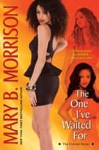 The One I've Waited For eBook by Mary B. Morrison