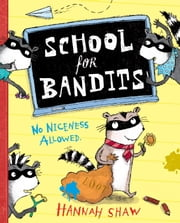 School for Bandits ebook by Hannah Shaw