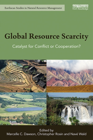 Global Resource Scarcity - Catalyst for Conflict or Cooperation? ebook by