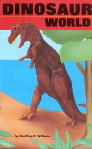 Dinosaur World: Volume 1 ebook by Geoff Williams