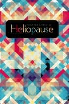 Heliopause ebook by Heather Christle