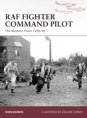 RAF Fighter Command Pilot - The Western Front 1939–42 ebook by Mark Barber,Graham Turner