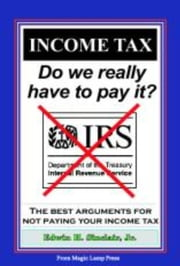 INCOME TAX: Do We Realy Have to Pay It? ebook by Edwin H. Sinclair, Jr.