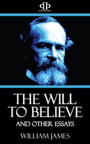 The Will to Believe and Other Essays ebook by William James
