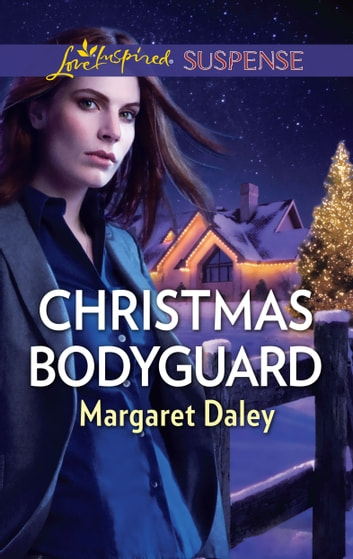 Christmas Bodyguard - A Suspenseful Romance of Danger and Faith eBook by Margaret Daley