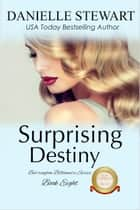 Surprising Destiny ebook by Danielle Stewart