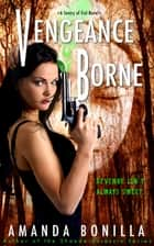 Vengeance Borne ebook by Amanda Bonilla