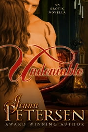 Undeniable ebook by Jenna Petersen