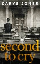 Second To Cry (The Avalon series, Book 2) ebook by Carys Jones