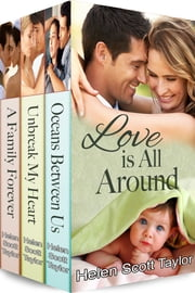 Love is All Around - Boxed Set of Three Contemporary Romances ebook by Helen Scott Taylor