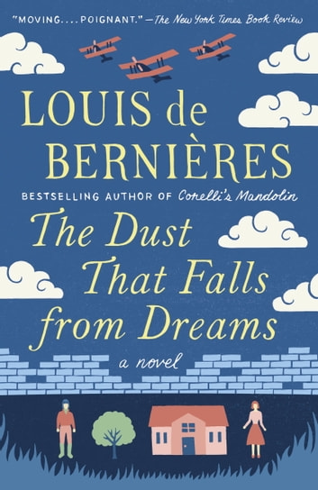 The Dust That Falls from Dreams - A Novel ebook by Louis de Bernieres